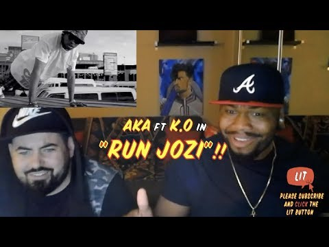 AKA Ft K.O - Run Jozi  (Godly ) (Thatfire Reaction)