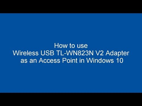How To Use Wireless USB TL-WN823N V2 Adapter As An Access Point In Windows 10