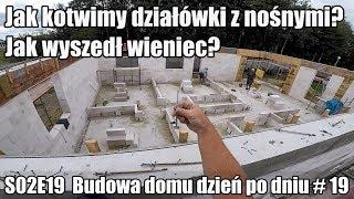 S02E019 - Jak kotwimy działówki z nosnymi ? Budowa domu dzień po dniu #19 #vlogbudowlany