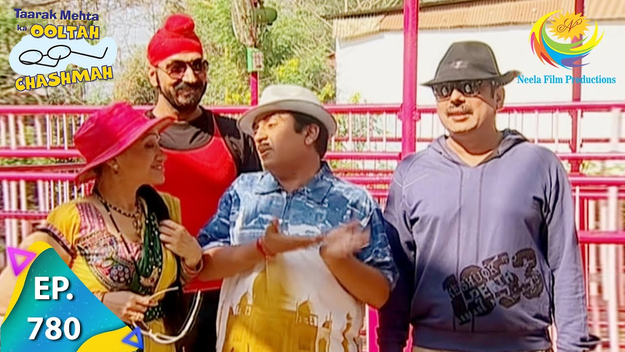 Download Taarak Mehta Ka Ooltah Chashmah - Episode 780 - Full Episode