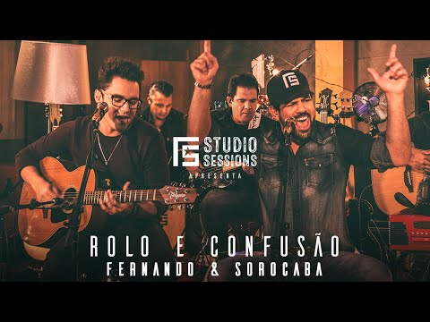 Fernando & Sorocaba - Rolo e Confusão   FS Studio Sessions