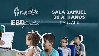 EBD INFANTIL IPMS | 28/06/2020 - Sala Samuel (9 a 11 anos)