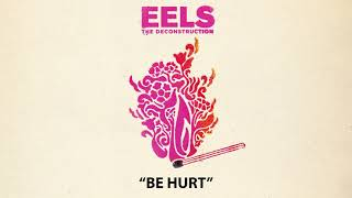 EELS - Be Hurt (AUDIO) - from THE DECONSTRUCTION