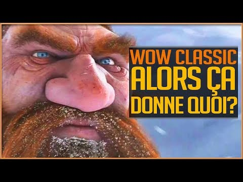 WORLD OF WARCRAFT CLASSIC - ALORS ÇA DONNE QUOI ?
