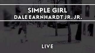 Dale Earnhardt Jr. Jr. - Simple Girl [Live]