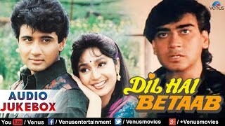 Dil Hai Betaab Full Songs Jukebox | Ajay Devgan, Vivek Mushran, Pratibha Sinha || Audio Jukebox