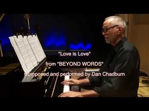 "Dan Chadburn - ""Love is Love"" (excerpt) from ""BEYOND WORDS"""