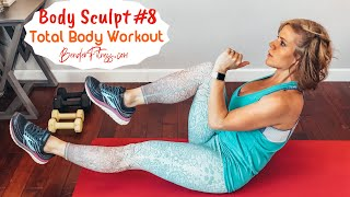 Total Body Sculpt #8: Cardio, Arms, Legs, Core and Butt: Full Body Workout