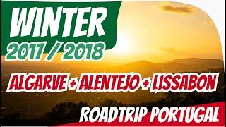 Portugal Überwinterung 2017/2018 | Wohnmobil Tour Alentejo & Algarve