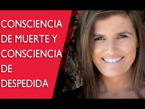 Pilar Sordo - Consciencia de muerte y consciencia de despedida