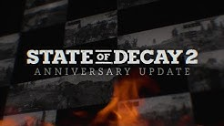 State of Decay 2 Anniversary Update!