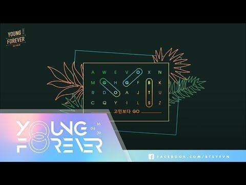 [VIETSUB + ENGSUB] BTS (방탄소년단) - 고민보다 go {GO GO | Rather Than Worrying, Go}