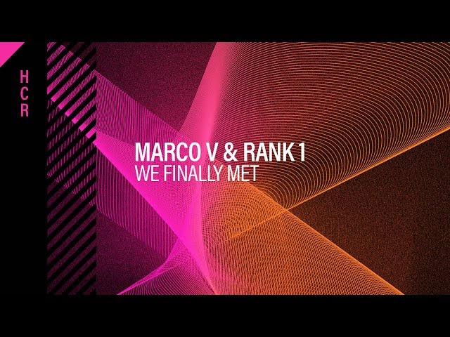 Marco V & Rank 1 - We Finally Met [High Contrast Recordings]