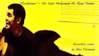 Rocketeer Far East Movement ft Ryan Tedder Acoustic cover by Alex Taimanao.mp3