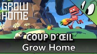 COUP D'ŒIL - Grow Home [Test FR]