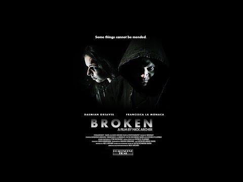 Broken OFFICIAL SHORT FILM (2014)