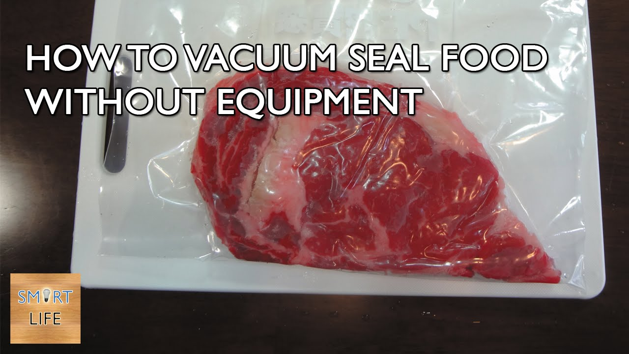How To Vacuum Seal Food Without Equipment