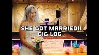 My Niece got married?!!! Wedding Gig Log