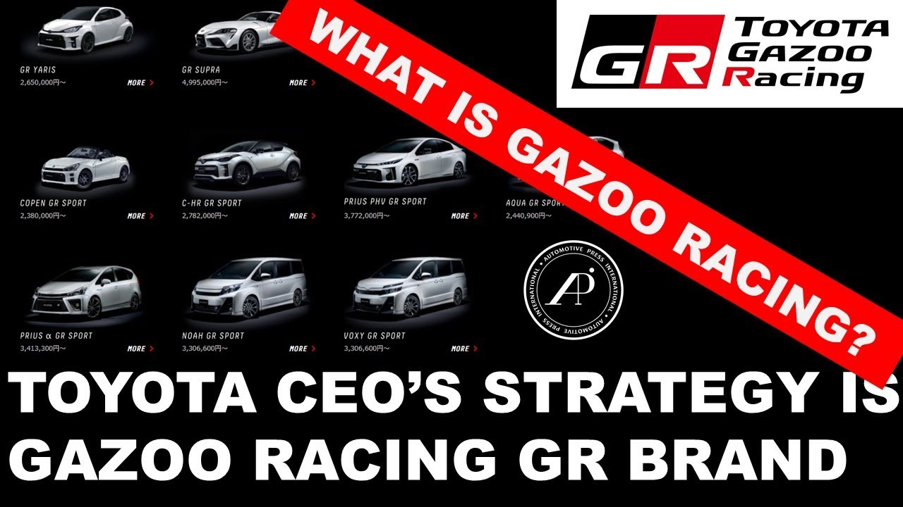 Toyota CEO Akio Toyoda's Strategy is Gazoo Racing - What is it & what kind of GR cars are available?