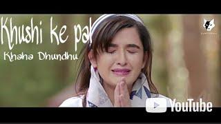 Khushi ke pal khaha Dhundu/ jo bheji thi dua woh Jake aasmaan/mk sad song/