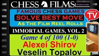 Immortal Games, Vol. 2 (#4 of 100): Alexei Shirov vs. Veselin Topalov