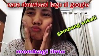 Download CARA CEPAT DONWLOAD LAGU-LAGU YANG KITA INGINKAN DI GOOGLE