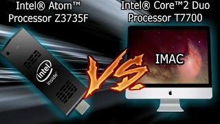 [ Intel® Atom™ Processor Z3735F 1.33 GHz) ] VS [ Intel® Core™2 Duo Processor T7700 2.40 GHz ]