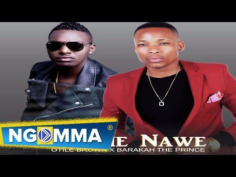 Otile Brown - Niseme Nawe Feat. Barakah The Prince (Official  Audio) 2016