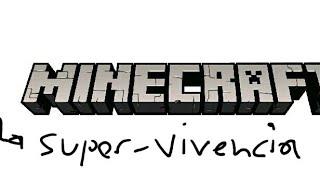 La super-Vivencia #1||Axelito Games Official||Minecraft.(editado)