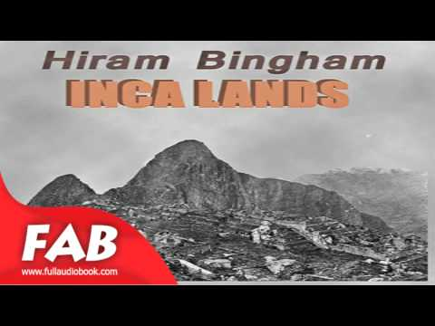 Inca Lands Full Audiobook by Hiram BINGHAM by Action & Adventure, *Non-fiction