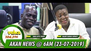 AKAN NEWS @ 6AM  ON PEACE 104.3 FM (23/07/2019)