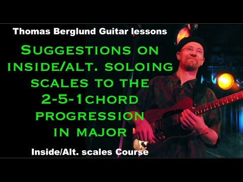 Inside and Alternative soloing scales to the 2-5-1 chordprogression in major // Guitarlesson