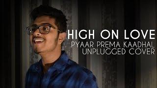 High On Love | Unplugged Cover | Vignesh Nayagam | Yuvan Shankar Raja |  Pyaar Prema Kaadhal
