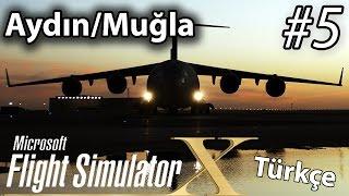 Flight Simulator X Online #5 | Türkçe - Aydın/muğla