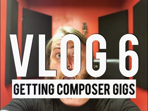 Vlog 6: How To Get Composer Gigs in the 21st Century