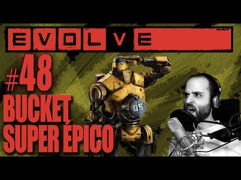 EVOLVE #48 | ÉPICO BUCKET Gameplay Español