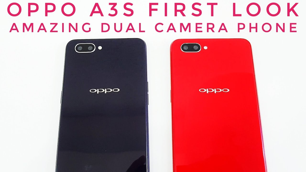 Oppo A3s First Look New Dual Camera Phone