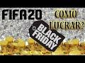 ❗️TUDO SOBRE BLACK FRIDAY NO FIFA 20💰PRÓXIMO EVENTO💰COMO LUCRAR???