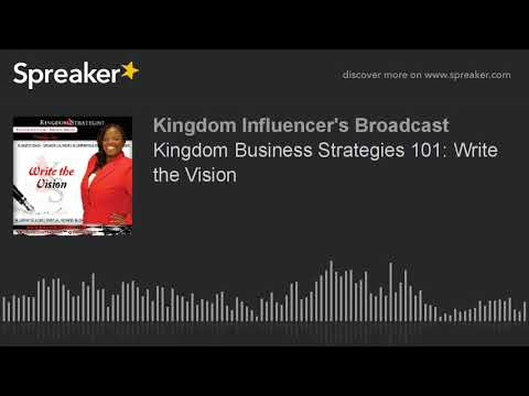 Kingdom Business Strategies 101: Write the Vision (part 2 of 3)