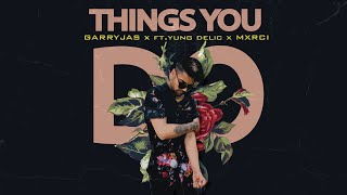 Things You Do (Garry Jas, Yung Delic) Mp3 Song Download