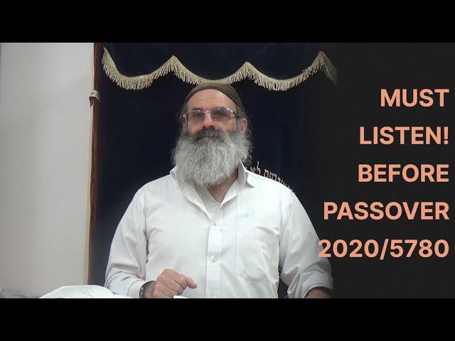 Listen Before Passover 2020/5780