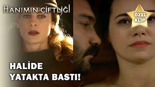 Kemal Ve Güllü Yakınlaşması 2 l Halide Yatakta Bastı - Hanımın Çiftliği Özel Klip