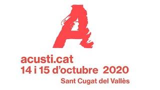 Acusti.cat 2020: Sala virtual  1 - Dia 2 (15 d'octubre del 2020)