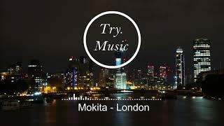Mokita - London [1Hour]