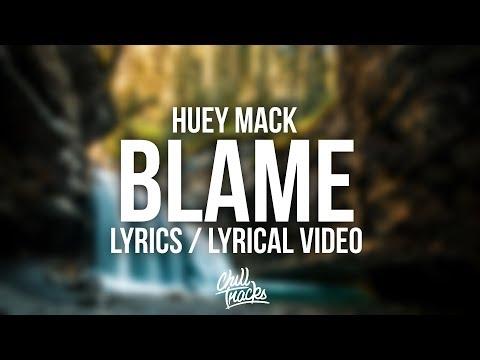 Huey Mack - Blame Lyrics