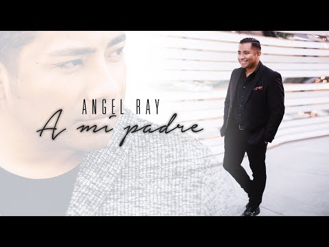 ANGEL RAY - A Mi Padre [VIDEO OFICIAL]