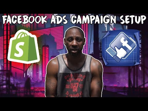 Facebook Ads For Shopify Series - Campaign Setup Beginner To Advanced