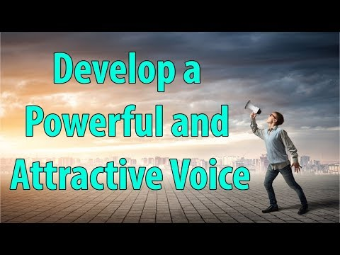 Develop a Powerful and Attractive Voice