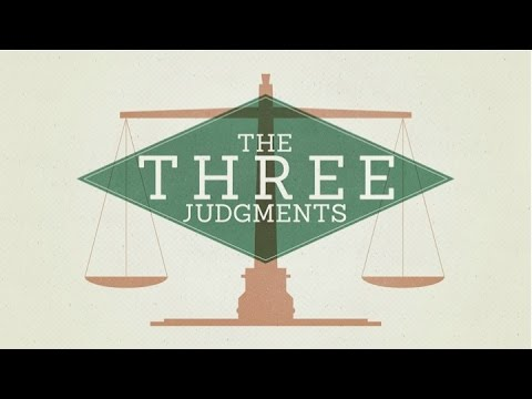 The Bema Seat Judgment: The Three Judgements - Part 1