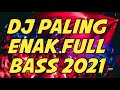 Dj Dugem Paling Terbaru 2021  Paling Enak Di dunia Full Bass